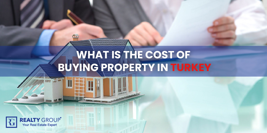 What is the Cost of Buying Property in Turkey